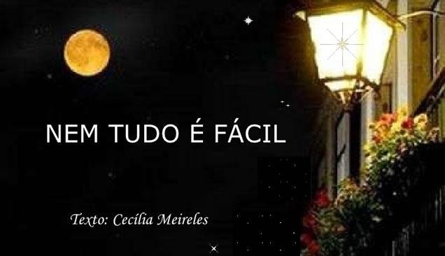 nem tudo é fácil de Cecilia Meireles