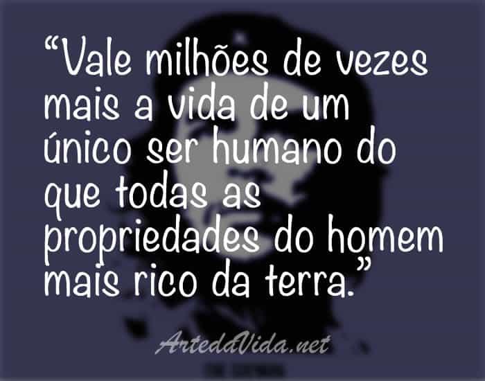 Frases Che Guevara - Valor da vida